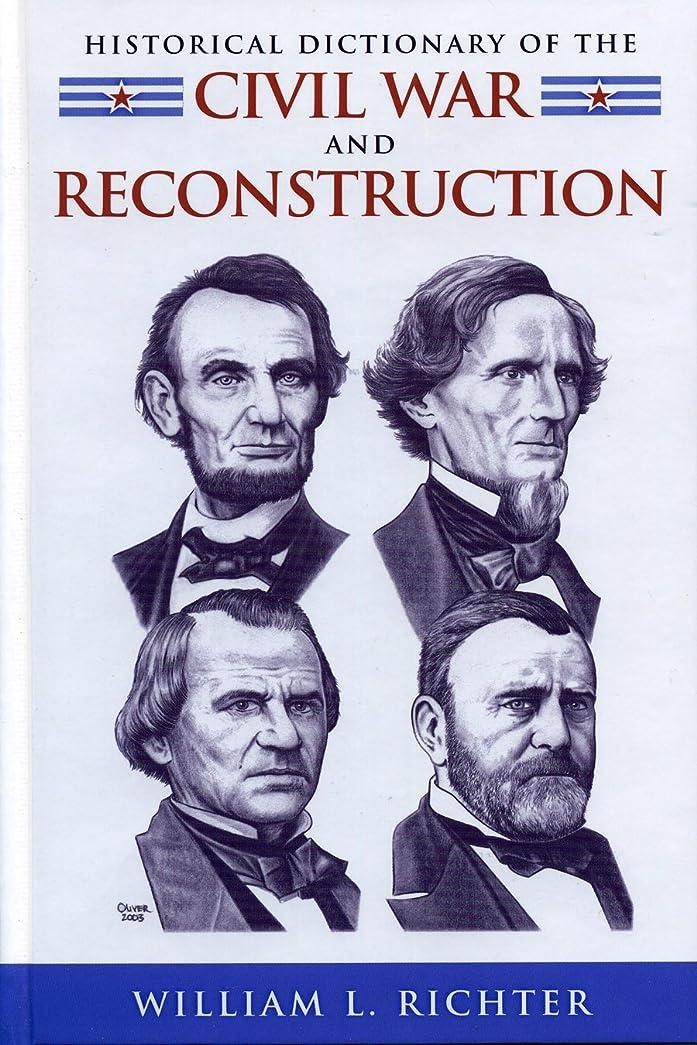 画家船尾郊外Historical Dictionary of the Civil War and Reconstruction (Historical Dictionaries of U.S. Politics and Political Eras Book 2) (English Edition)