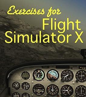 Exercises For Flight Simulator X