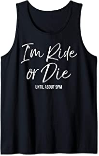 Cute Toddler Mom Gift Funny I'm Ride or Die Until about 9pm Tank Top