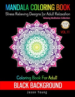 Coloring Book For Adult Black Background-Mandala Coloring Book Stress Relieving Designs For Adult Relaxation Vol.11: Mehndi Unique Mandala Designs and ... Black Pages (Creative Haven Coloring Books)