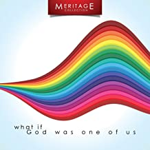 Meritage Classics: What If God Was One Of Us