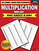 Multiplication Made Easy: Fast Learning - Memory Booster Workbook One Sheet A Day Practice Worksheets