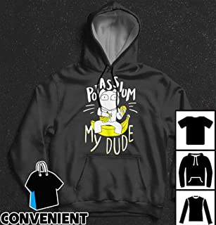 SomeThingElseYT Potassium My Dude Funny Art T Shirt Long Sleeve Sweatshirt Hoodies