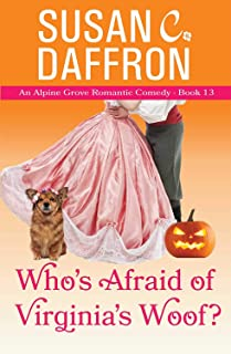 Who's Afraid of Virginia's Woof? (An Alpine Grove Romantic Comedy Book 13)