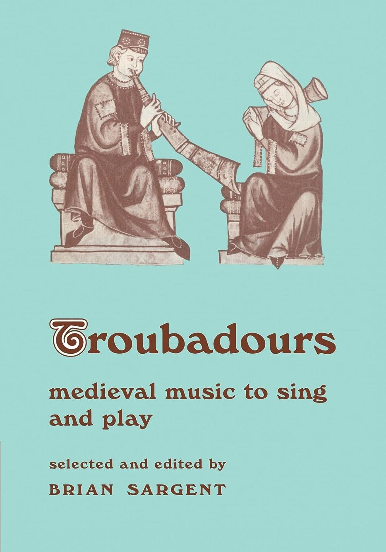 インターネットチャーターかみそりTroubadours: Medieval Music to Sing and Play (Resources of Music)