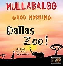 Hullabaloo! Good Morning Dallas Zoo: a good morning story for animals, kids, and parents (Good Morning Zoo)