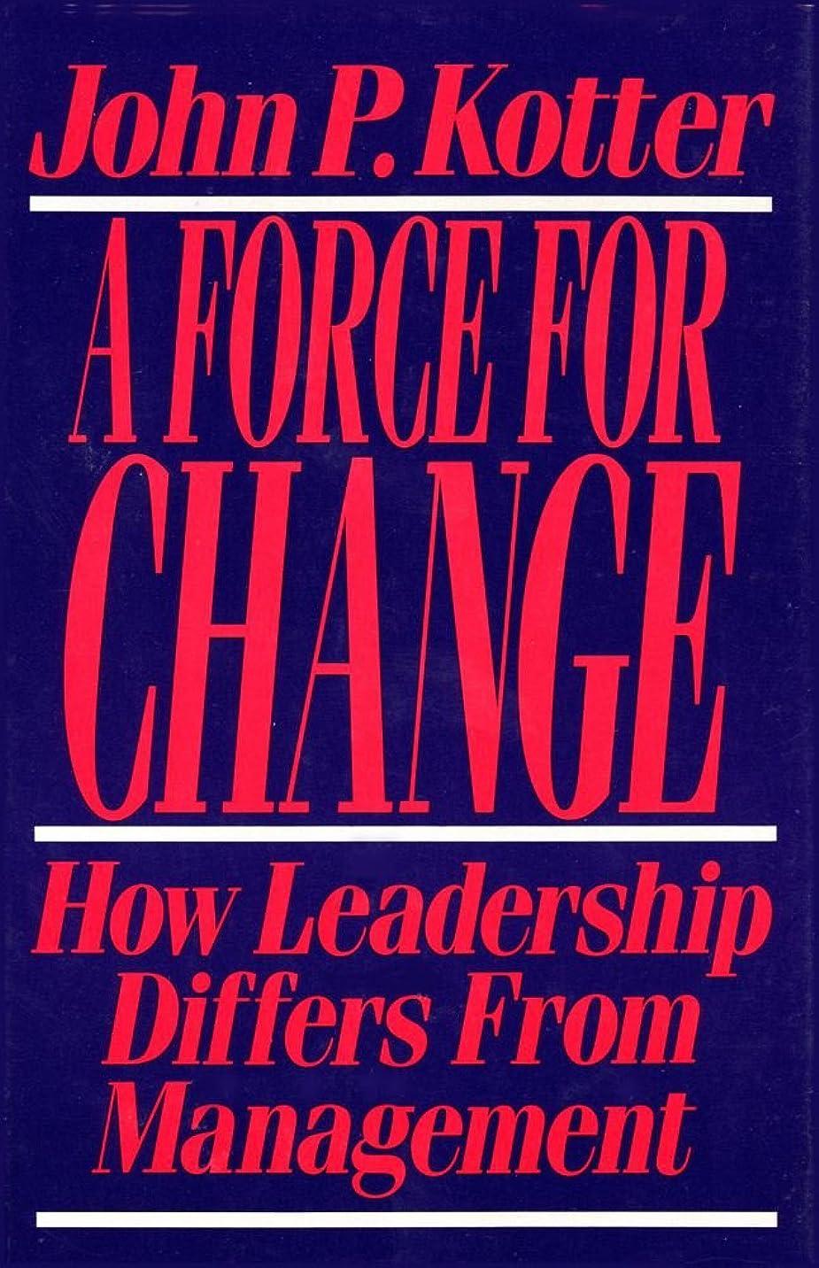 物思いにふける野生無声でForce For Change: How Leadership Differs from Management (English Edition)