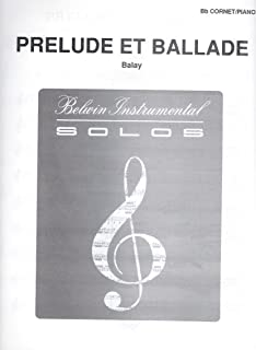 Prelude Et Ballade for Bb Cornet and Piano by Balay BWI00069