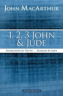 1, 2, 3 John and Jude: Established in Truth ... Marked by Love (MacArthur Bible Studies)