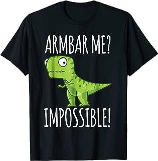 BJJ shirt - Brazilian Jiu-jitsu Armbar T-rex? not possible