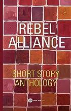 REBEL ALLIANCE: SHORT STORY ANTHOLOGY