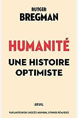Humanité. Une histoire optimiste (French Edition) Kindle Edition