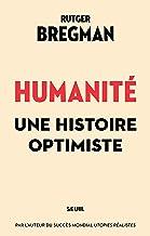 Humanité. Une histoire optimiste (French Edition)