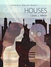 Glass Houses: Avatars Dance I