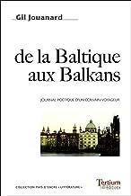 De la Baltique aux Balkans: Journal poétique d'un écrivain voyageur (French Edition)