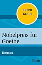 Nobelpreis für Goethe: Roman (German Edition)