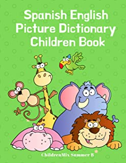 Spanish English Picture Dictionary Children Book: Animals picture books for babies, toddlers and Kindergarten. Fun and Eas...