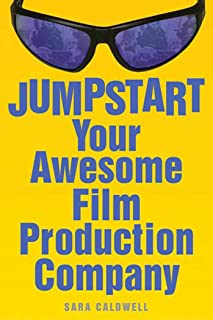 Jumpstart Your Awesome Film Production Company