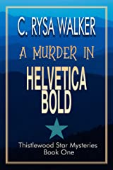 A Murder in Helvetica Bold: Thistlewood Star Mysteries #1 Kindle Edition