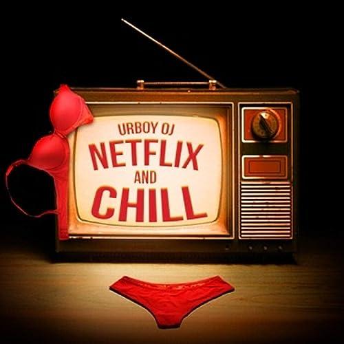 Netflix and Chill [Explicit] de Urboy OJ en Amazon Music ...