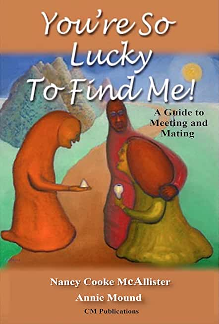 You're So Lucky to Find Me!: A Guide to Meeting and Mating (English Edition)
