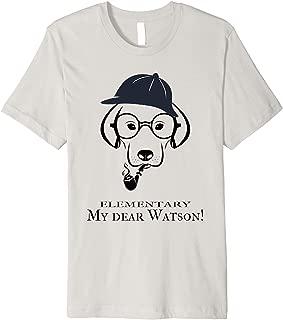 Sherlock Holmes Funny Dog T-Shirt Elementary My Dear Watson