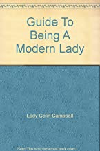 Guide To Being A Modern Lady
