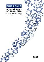 Mutações - dissonâncias do progresso: Dissonâncias do progresso