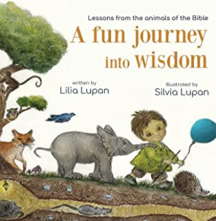 A fun journey into wisdom: Lessons from the animals of the Bible