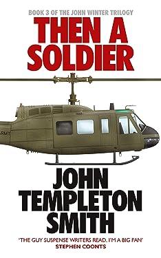 Then A Soldier (John Winter Book 3)