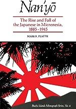Nan'Yo: The Rise and Fall of the Japanese in Micronesia, 1885-1945