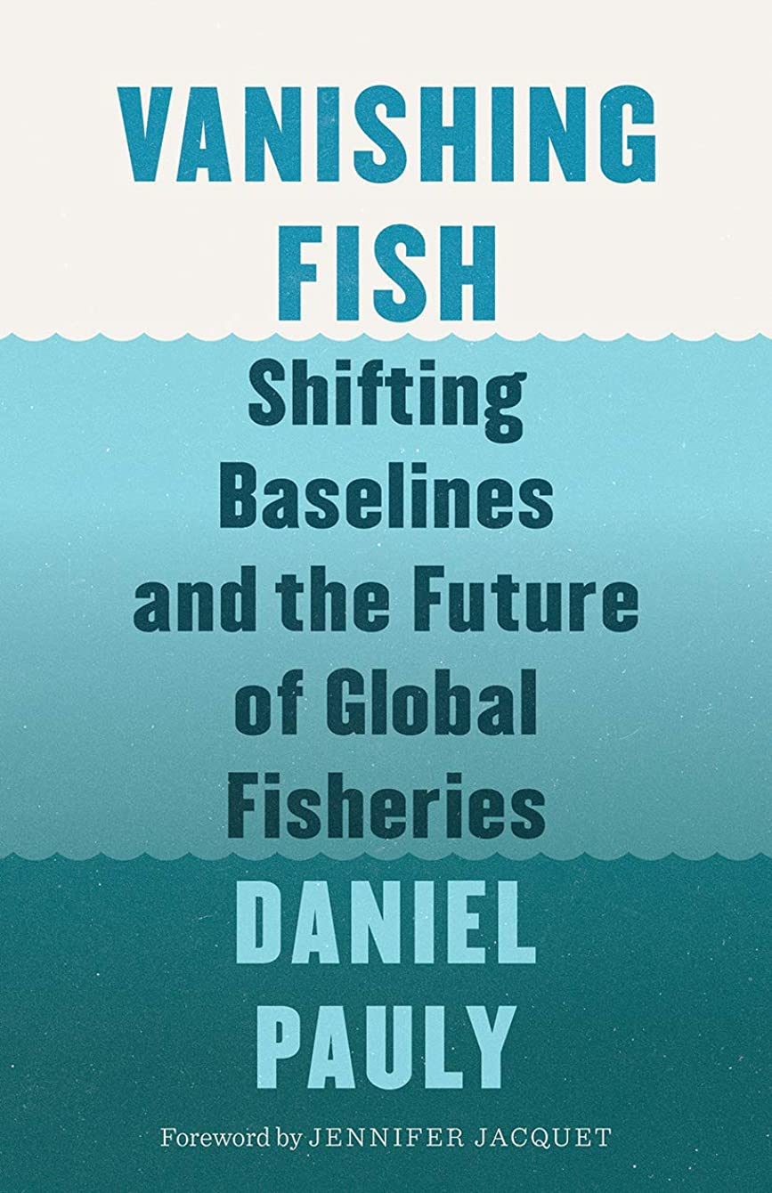 泥アプト会話Vanishing Fish: Shifting Baselines and the Future of Global Fisheries (English Edition)