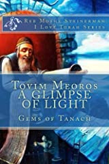 Tovim Meoros A Glimpse of Light: Gems of Tanach (I Love Torah Series) Kindle Edition