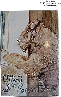 Maiolica artistica Personalizzata dipinta a mano Attenti al cane dimensioni 20 x 30 centimetri Pezzo Unico Dipinta a Mano ...