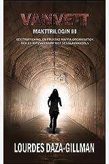 Vanvett: Sex-trafficking, en fruktad maffia organisation och en kvinnas kamp mot sex-slavhandeln (Makttrilogin Book 3) (Swedish Edition) Kindle Edition