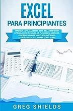 Excel para principiantes: Aprenda a utilizar Excel 2016, incluyendo una introducción a fórmulas, funciones, gráficos, cuadros, macros, modelado, ... Excel Power Query y más (Spanish Edition)