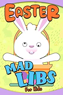 Easter Mad Libs For Kids: A Relaxing Book With Interesting Game About Easter For Kids To Play And Have Fun