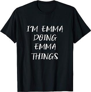 My Name's Emma Doing Emma Things Women's Funny T Shirt
