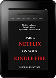 USING NETFLIX ON YOUR KINDLE FIRE: Netflix features, how to set up,  sign out of your account