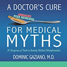 A Doctor's Cure for Medical Myths: 50 Teaspoons of Truth to Remedy Medical Misinformation