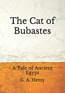 The Cat of Bubastes: A Tale of Ancient Egypt: (Aberdeen Classics Collection)