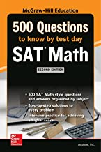 500 SAT Math Questions to Know by Test Day, Second Edition (Mcgraw-hill Education 500 Questions)