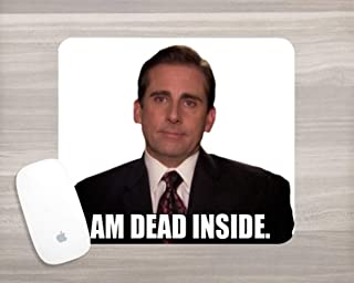 The Office Mouse Pad - Michael Scott I am dead inside - Funny mouse pad