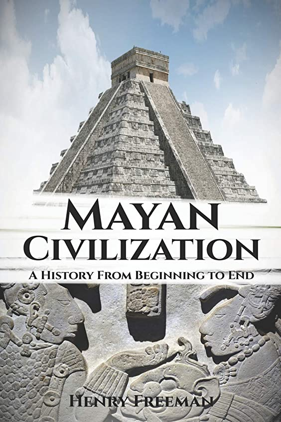 ドアミラー爆発する昼寝Mayan Civilization: A History From Beginning to End