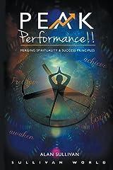 Peak Performance!!: Merging Spirituality and Success Principles Kindle Edition