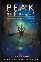 Peak Performance!!: Merging Spirituality and Success Principles (Peak Performance Series Book 1)