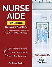 Nurse Aide Exam Book for Nursing Assistants: Certified Nurse Assistant (CNA) Exam Study Guide & NNAAP Textbook: (Test Prep Books)