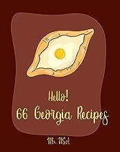 Hello! 66 Georgia Recipes: Best Georgia Cookbook Ever For Beginners [Cake Fillings Cookbook, Pound Cake Recipes, Mashed Potato Cookbook, Vanilla Cake Recipe, Southern Cakes Cookbook] [Book 1]