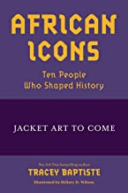 African Icons: Ten People Who Shaped History