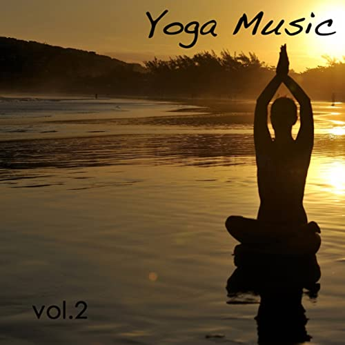 Yoga Music, Vol. 2: Peaceful Nature Sounds Healing Oriental ...